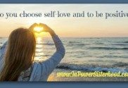 Do you choose self-love and to be positive?